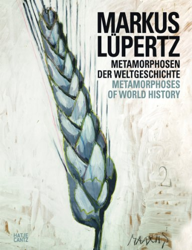 Markus Lupertz: Metamorphoses of World History: Klaus Albrecht Schroder,