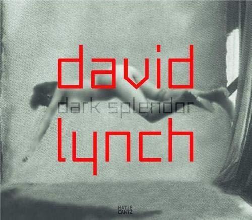 David Lynch: Dark Splendor: Spies, Werner; Schuster, Peter-Klaus; Dath, Dietmar