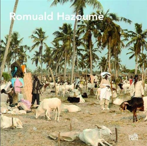 Romuald Hazoumè: My Paradise: Made in Porto-Novo: Grill, Bartholom�us; Roth, Daniela