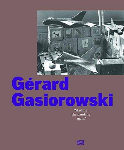 GÃ rard Gasiorowski: Starting the Painting Again: Eric Mangion, FrÃ