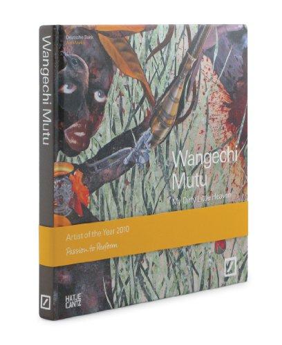 Wangechi Mutu: My Dirty Little Heaven: Okwui Enwezor; Lauri