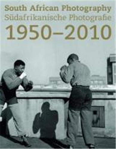 South African Photography 1950-2010 (3775727183) by Luli Callinicos; Wiebke Ratzeburg; Andries Walter Oliphant