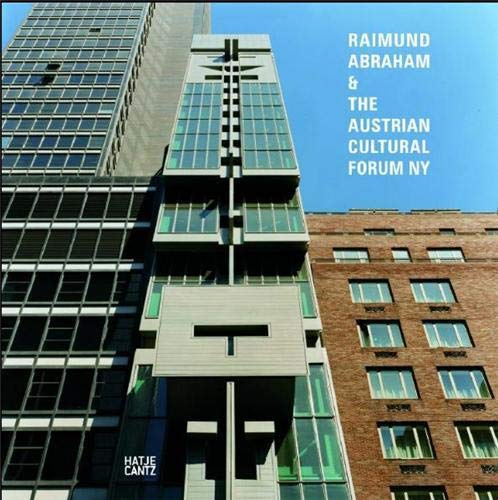 9783775727259: Raimund Abraham & The Austrian Cultural Forum New York
