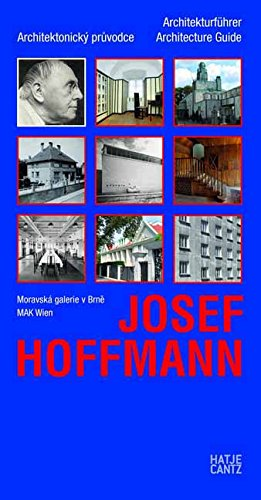Josef Hoffmann: Architecture Guide (German and English: Kathrin Pokorny-Nagel