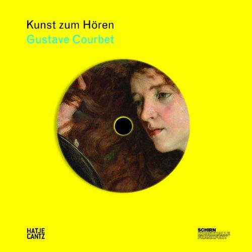 9783775727457: Courbet: Kunst zum Hören: + cd