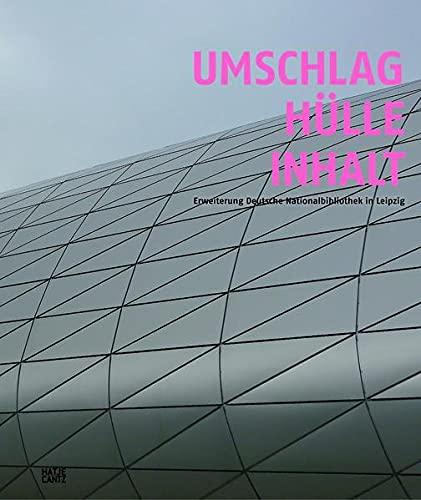 Umschlag. Hülle. Inhalt.: Erweiterung Deutsche Nationalbibliothek Leipzig (German edition) - Angela Merkel