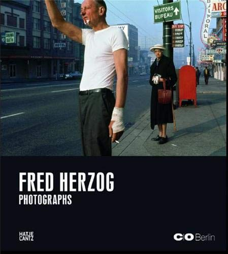 Fred Herzog: Photographs: Gochmann, Claudia