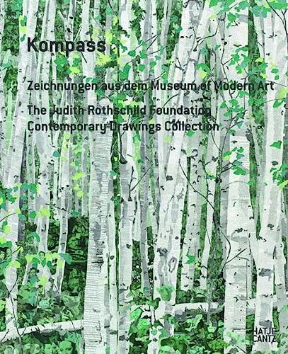 Kompass: Zeichnungen aus dem Museum of Modern Art, New York. The Judith Rothschild Foundation. ...