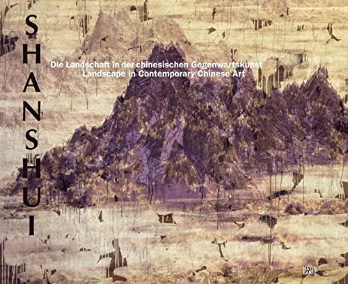 Shanshui: Landscape in Contemporary Chinese Art (Contemporary Works from the Sigg Collection /...