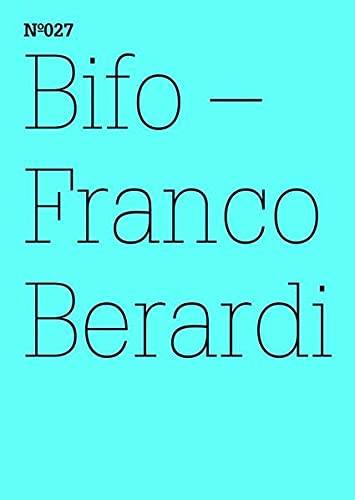 Franco Bifo Berardi: Ironic Ethics: 100 Notes, 100 Thoughts: Documenta Series 027 (100 Notes - 100 ...