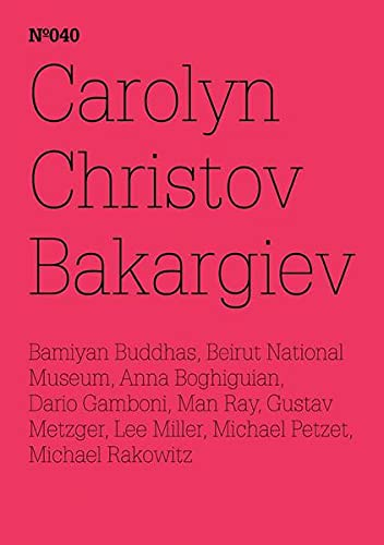 Carolyn Christov-Bakargiev, Dario Gamboni, Michael Petzet: On the Destruction of Art - Or Art and ...