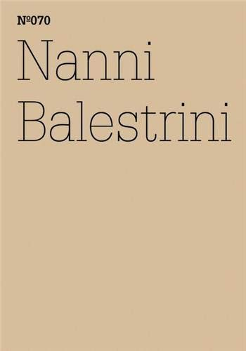 9783775729192: Documenta 13 Vol 70 Nanni Balestrini /Anglais/Allemand (100 Notes-100 Thoughts Documenta 13)