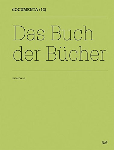 documenta (13). Das Buch der Bücher. Katalog 1/3.