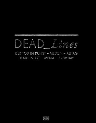 DEAD_Lines: Death in Art--Media--Everyday. (text in English & German): eds. Oliver Zybok & ...
