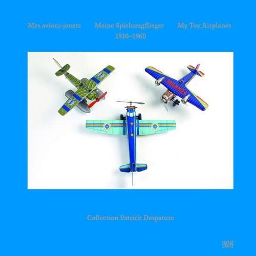 My Toy Airplanes - Mes Avions-Jouets 1910-1960