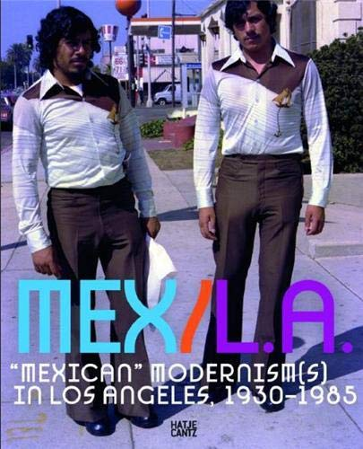 9783775731331: MEX/LA: Mexican Modernisms in Los Angeles 1930-1985