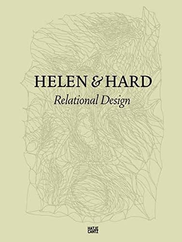Helen & Hard. Relational Design Hrsg. Martin Braat.