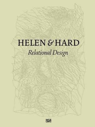 Helen & Hard. Relational Design Hrsg. Martin Braathen; Hrsg. Reinhard Kropf and Hrsg. Siv ...