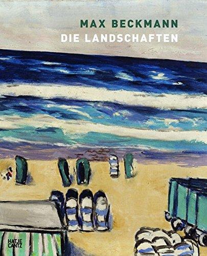 Max Beckmann: Die Landschaften: Bernhard Mendes Bu?rgi;