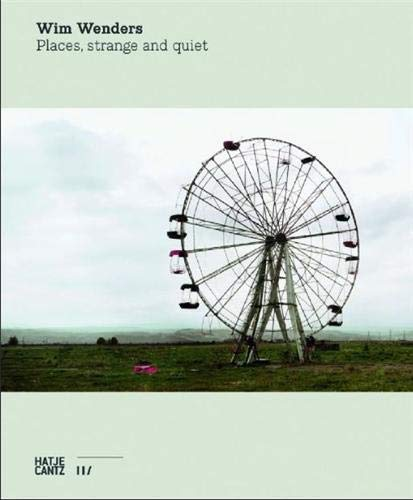 9783775731485: Wim wenders: places, strange and quiet