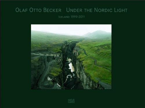 9783775731904: Olaf Otto Becker: Under the Nordic Light: A Journey Through Time: Iceland 1999–2011