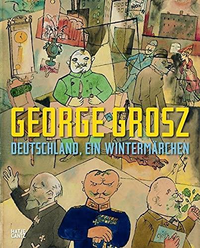 George Grosz: Deutschland, ein Wintermarchen; Aquarelle, Zeichnungen, Collagen, 1908-1958: Grosz, ...