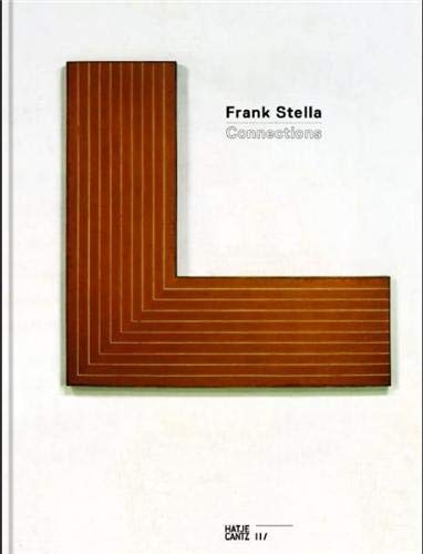 Frank Stella: Connections: Hobbs, Robert; Hunt, Tom