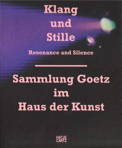 9783775732888: Resonance and Silence: Goetz Collection in the Haus der Kunst