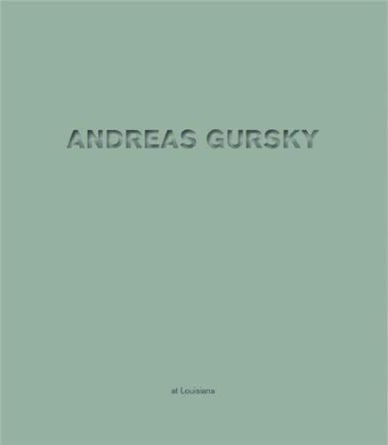 9783775732970: Andreas Gursky at Louisiana /Anglais/Allemand
