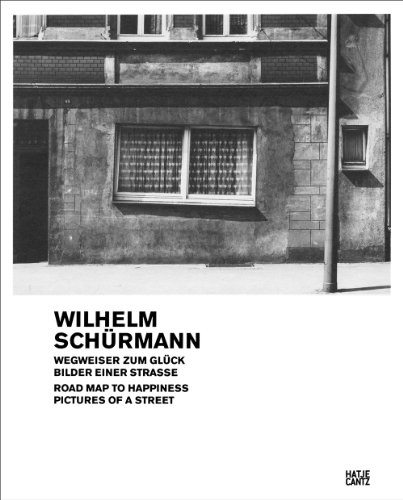 Wilhelm Schürmann: Road Map to Happiness: Pictures of a Street, 1979-1981 (German and English ...