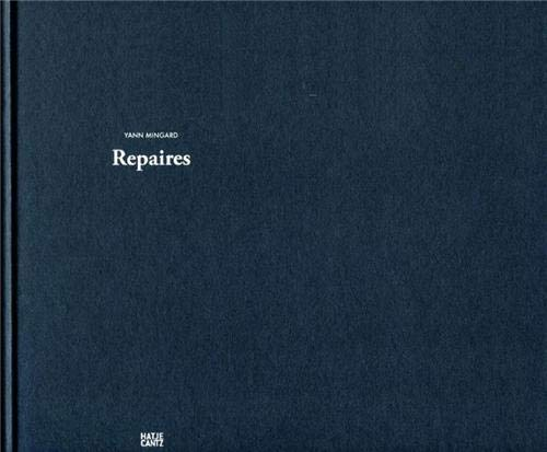 Yann Mingard: Repaires (English and French Edition): Phillip Prodger