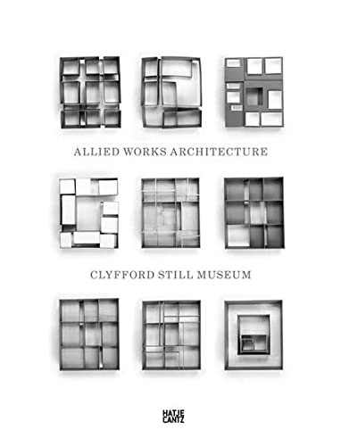 9783775733328: Clyfford Still Museum: Allied Works Architecture