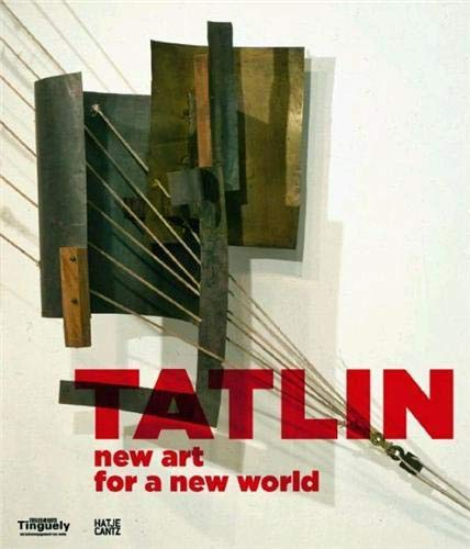 9783775733632: Tatlin: new art for a new world
