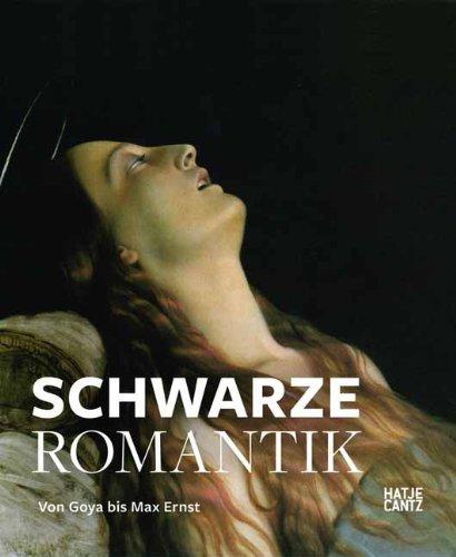 Die Schwarze Romantik: Von Goya bis Max: Hrsg. Felix Krämer