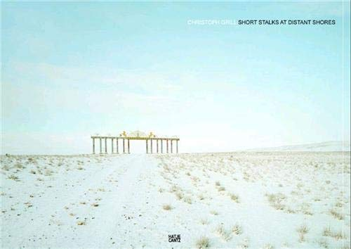 Christoph Grill: Short Stalks at Distant Shores Ulf Brunnbauer; Christoph Grill and Ulrich ...