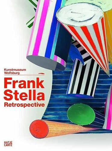 Frank Stella: The Retrospective, Works 1958-2012: Holger Broeker, Claudia Bodin, Gregor Stemmrich, ...
