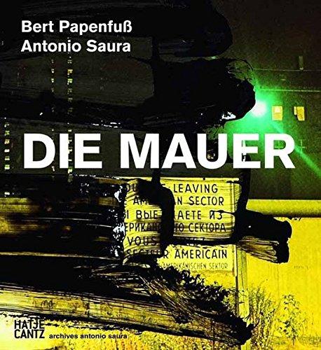 9783775734097: Bert Papenfuß/Antonio Saura: Die Mauer