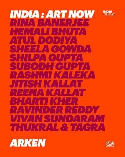 India: Art Now: Hoholt, Stine; Hoskote,