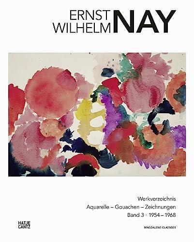 9783775734134: E. W. Nay: Werkverzeichnis der Aquarelle, Gouachen und Zeichnungen. Band 3.