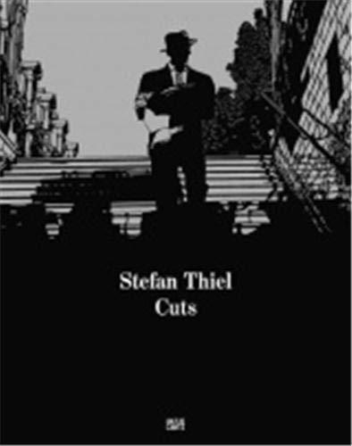 Stefan Thiel: Cuts: Hatje Cantz