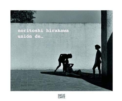 9783775734325: Noritoshi Hirakawa: Unión de...Interactional Casa Barragán