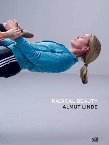 Almut Linde. Radical Beauty Hrsg. Oliver Zybok
