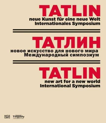 Tatlin (Hardcover): Basel Tinguely Museum