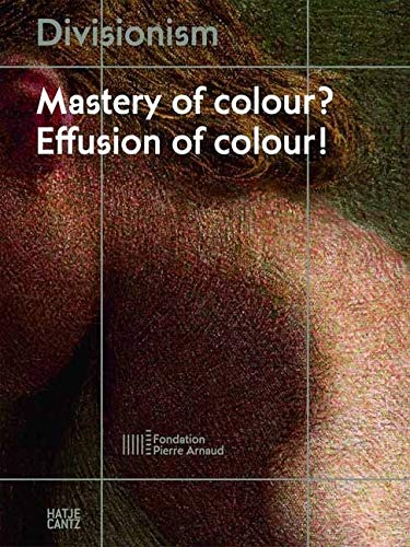 9783775735797: Divisionism: Mastery of color? Effusion of color! (Winter 1)