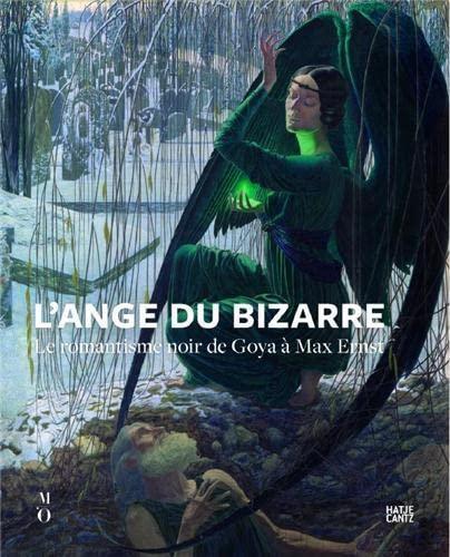 9783775735902: L'ange du bizarre : Le romantisme noir de Goya à Max Ernst