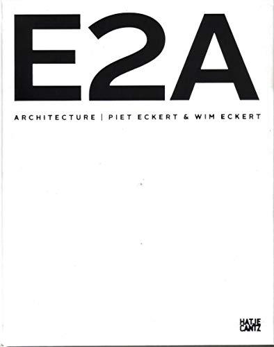 9783775736138: E2A Architecture: Piet Eckert & Wim Eckert