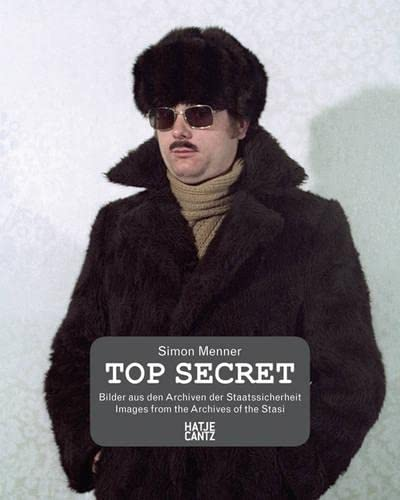 9783775736206: Simon Menner: Top Secret: Pictures from the Archives of the East German STASI