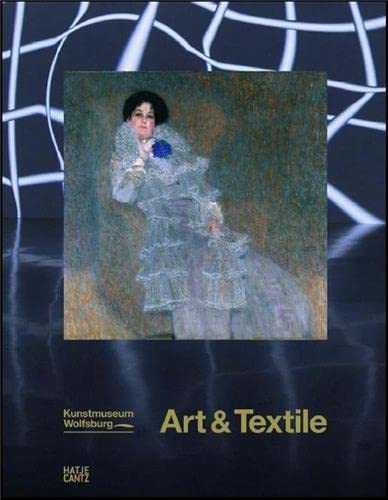 9783775736275: Art & Textile: Fabric as Material and Idea in Modern Art from Klimt to the Present