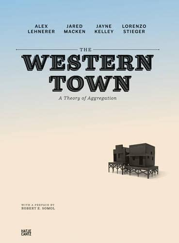 9783775736596: The Western Town: A Theory of Aggregation