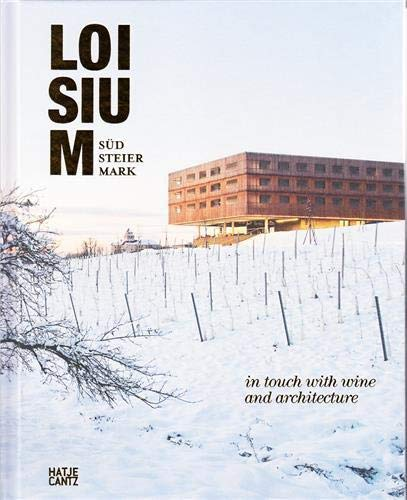9783775736718: Loisium Sudsteiermark: In Touch With Wine and Architecture